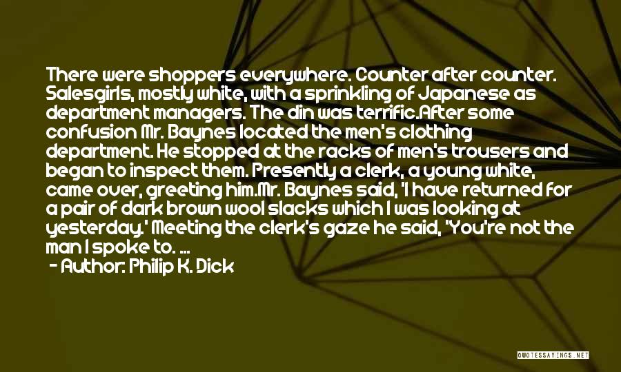 Mr Terrific Quotes By Philip K. Dick