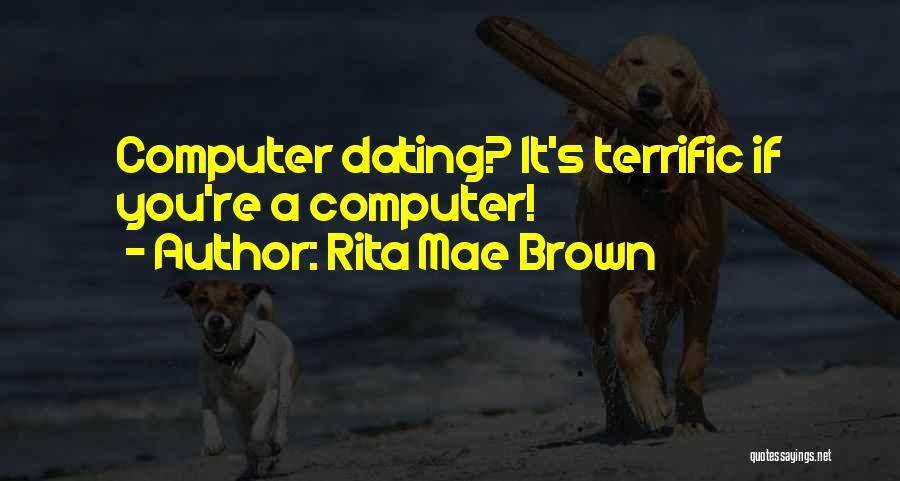 Mr Terrific Quotes By Rita Mae Brown