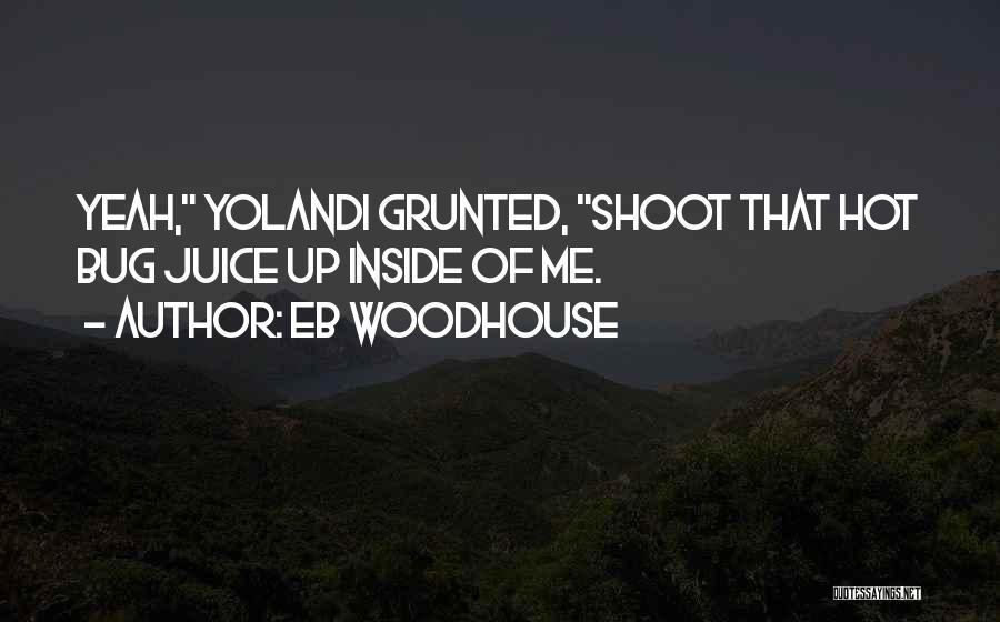 Mr Woodhouse Quotes By Eb Woodhouse