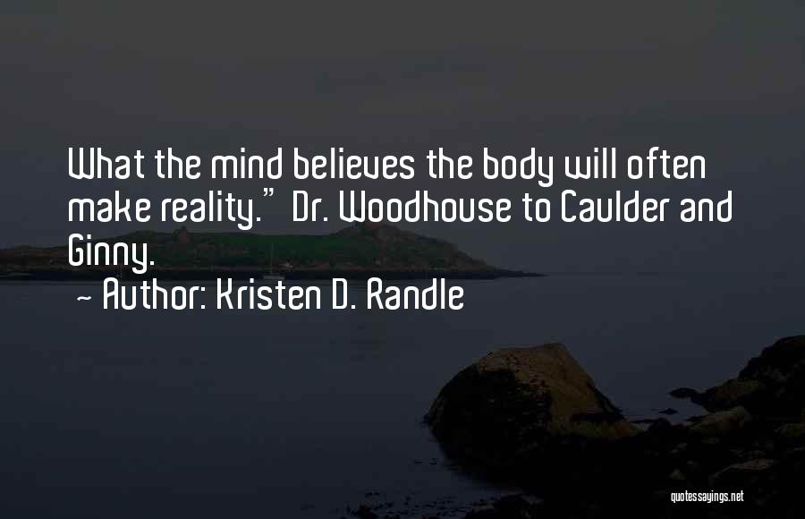 Mr Woodhouse Quotes By Kristen D. Randle