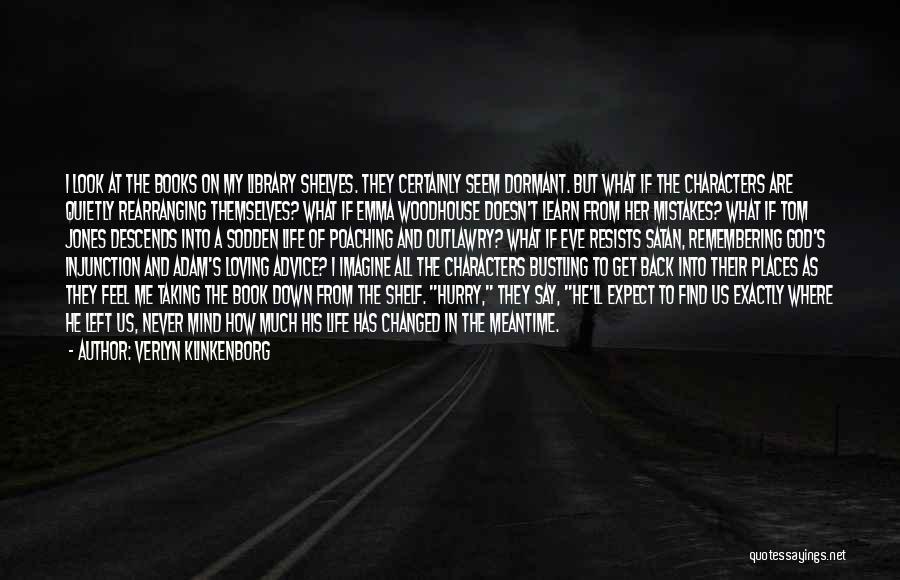 Mr Woodhouse Quotes By Verlyn Klinkenborg
