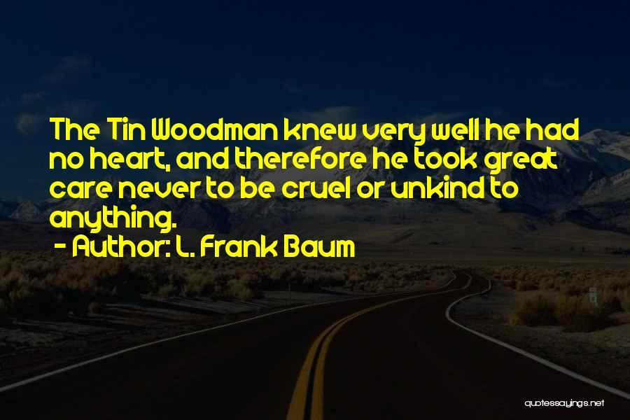 Mr. Woodman Quotes By L. Frank Baum