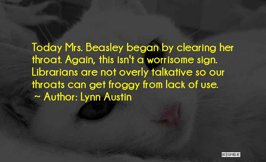 Mrs Beasley Quotes By Lynn Austin