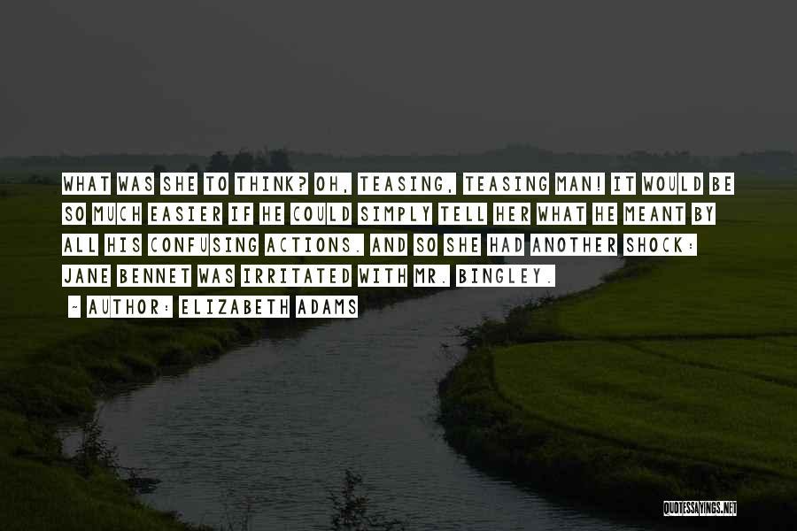 Mrs Bennet Quotes By Elizabeth Adams