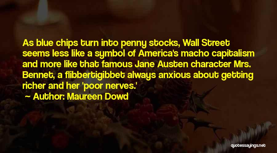 Mrs Bennet Quotes By Maureen Dowd