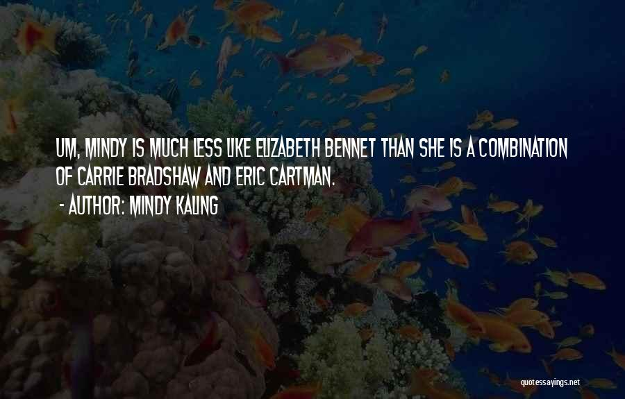 Mrs Bennet Quotes By Mindy Kaling