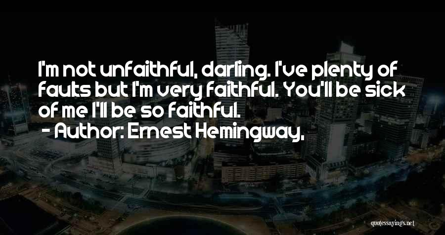 Mrs Darling Quotes By Ernest Hemingway,