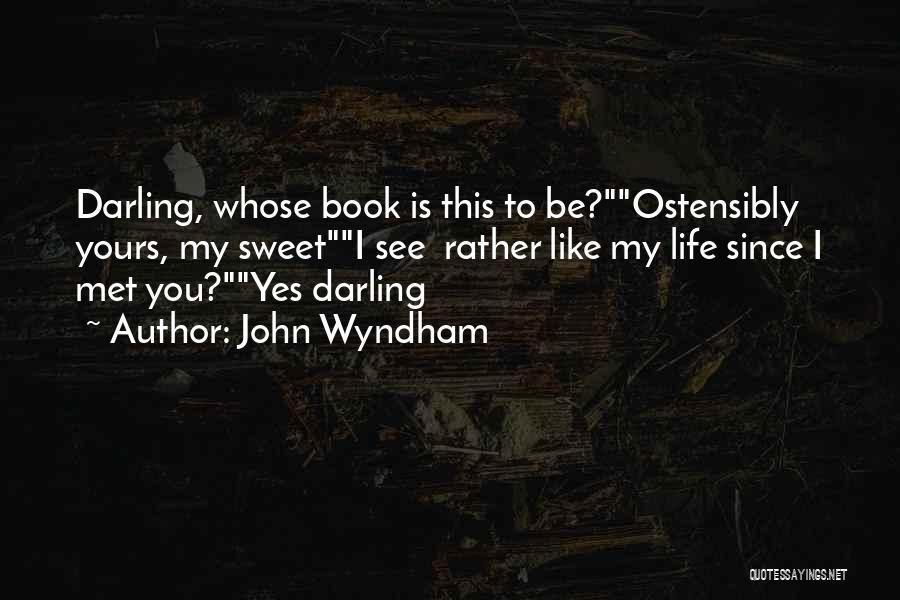 Mrs Darling Quotes By John Wyndham