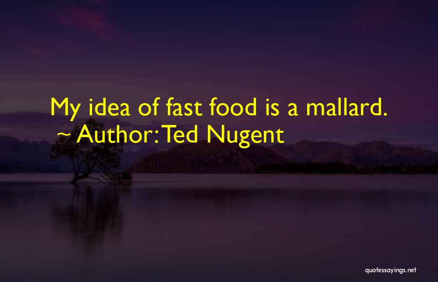 Mrs Mallard Quotes By Ted Nugent