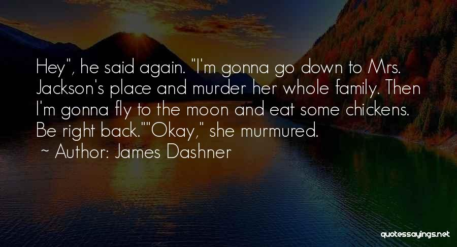Mrs Right Quotes By James Dashner