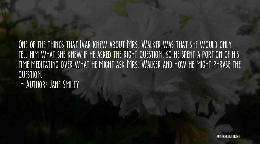 Mrs Right Quotes By Jane Smiley