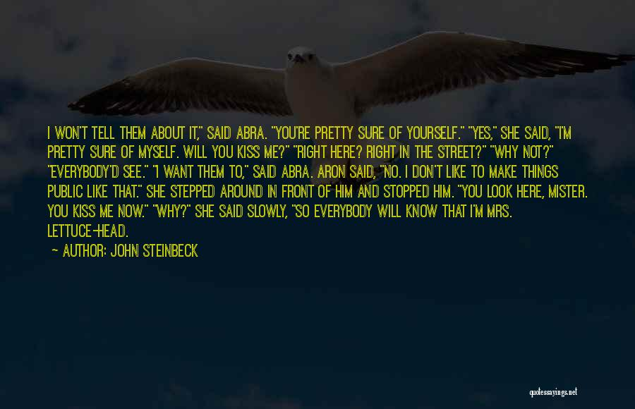 Mrs Right Quotes By John Steinbeck