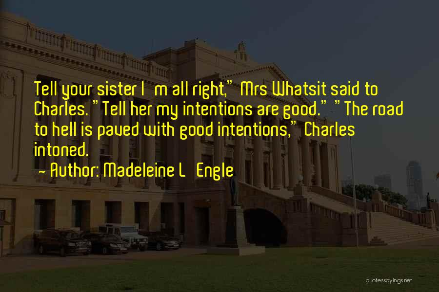 Mrs Right Quotes By Madeleine L'Engle