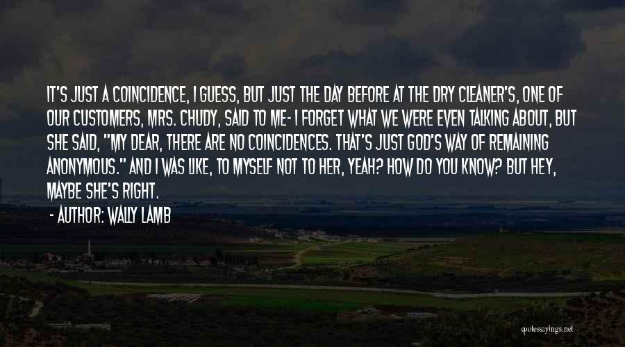 Mrs Right Quotes By Wally Lamb