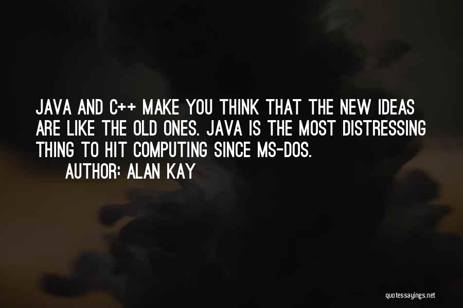 Ms Dos Quotes By Alan Kay