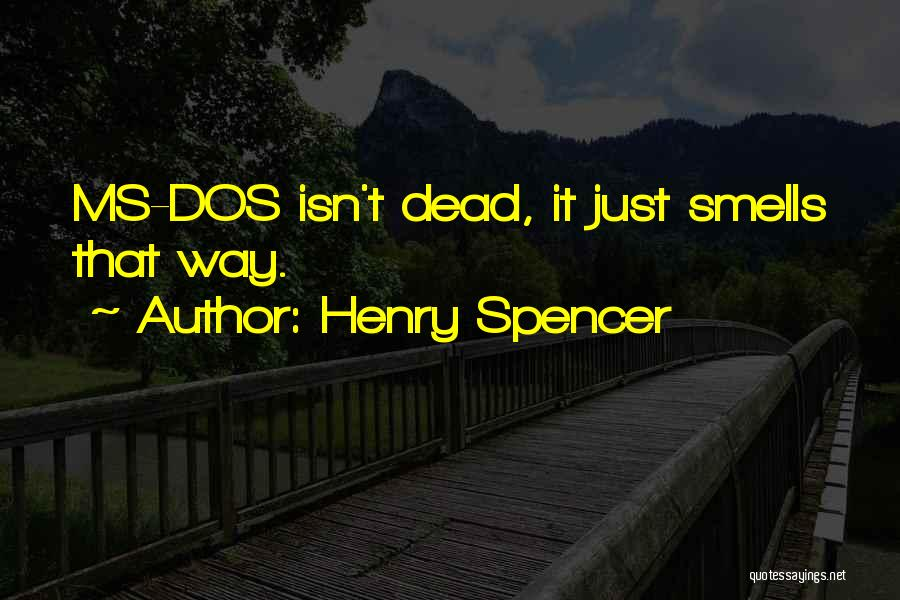 Ms Dos Quotes By Henry Spencer