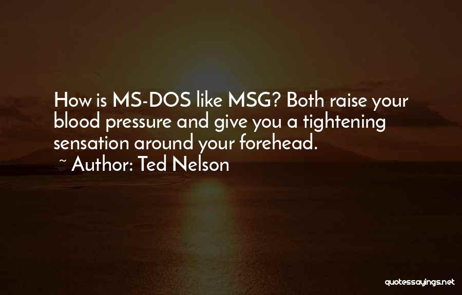 Ms Dos Quotes By Ted Nelson