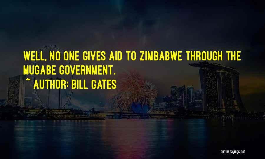 Mugabe Quotes By Bill Gates