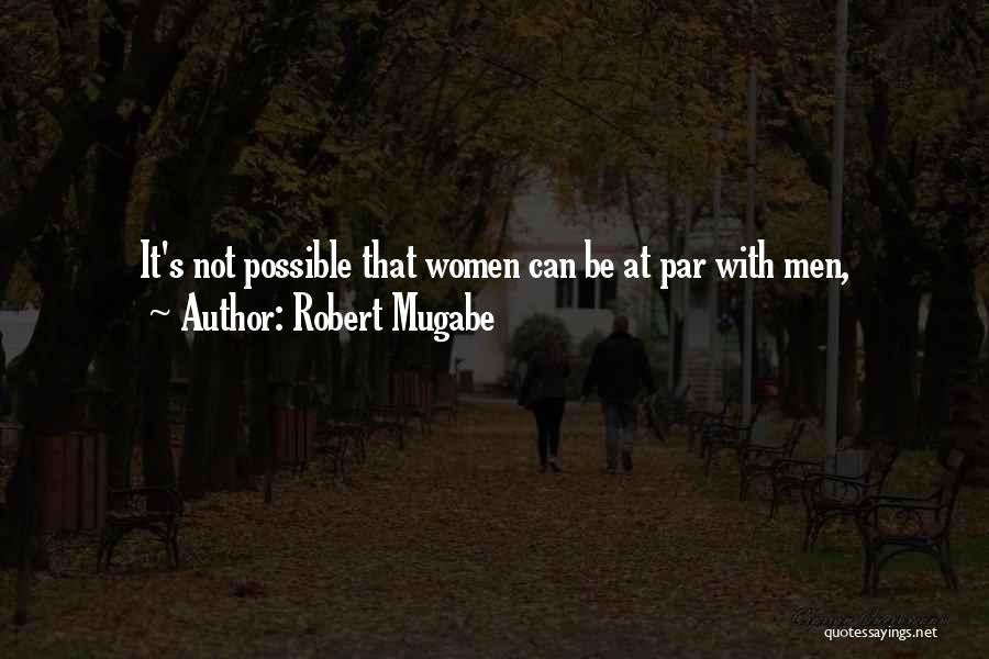 Mugabe Quotes By Robert Mugabe