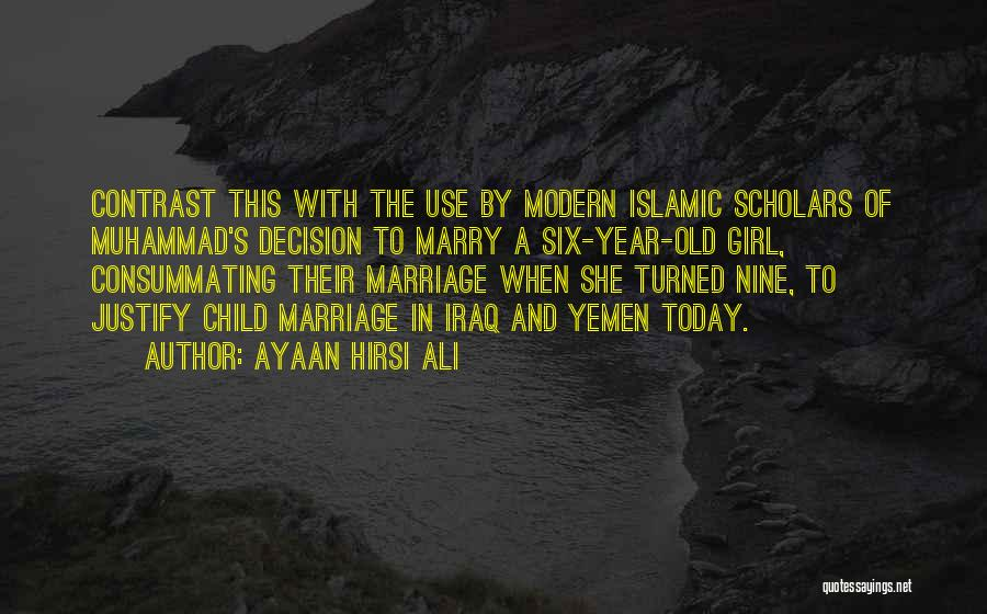 Muhammad S.a.w Quotes By Ayaan Hirsi Ali