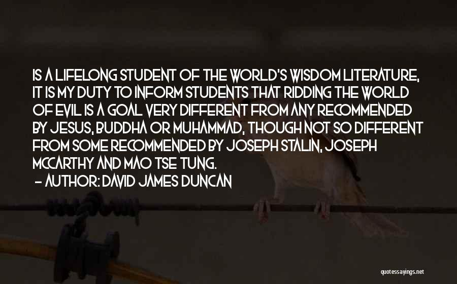 Muhammad S.a.w Quotes By David James Duncan