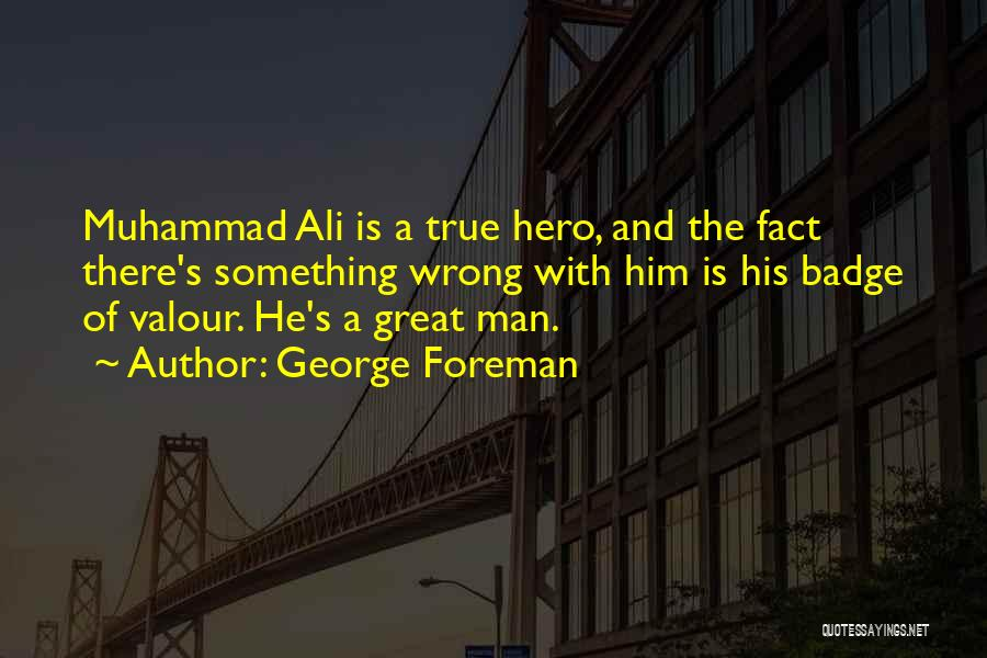 Muhammad S.a.w Quotes By George Foreman