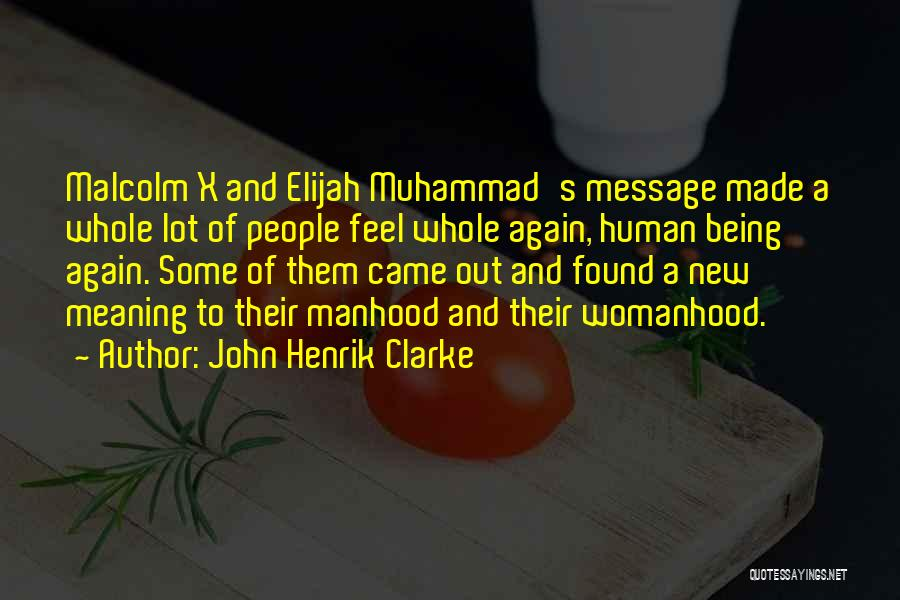 Muhammad S.a.w Quotes By John Henrik Clarke