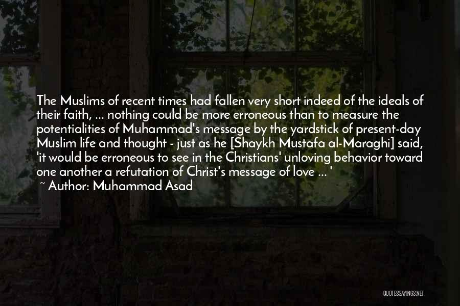 Muhammad S.a.w Quotes By Muhammad Asad