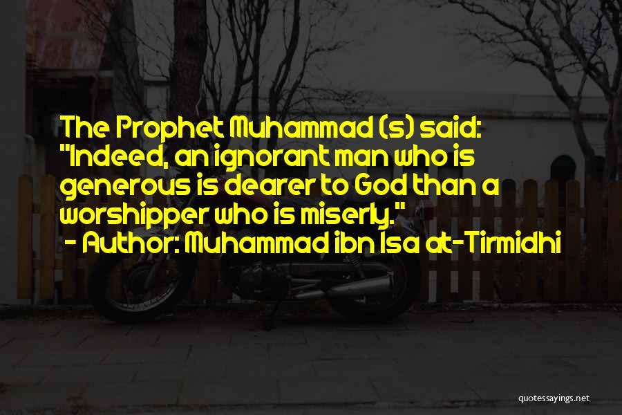 Muhammad S.a.w Quotes By Muhammad Ibn Isa At-Tirmidhi