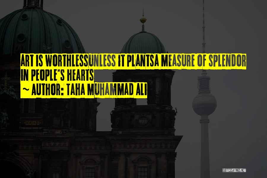 Muhammad S.a.w Quotes By Taha Muhammad Ali