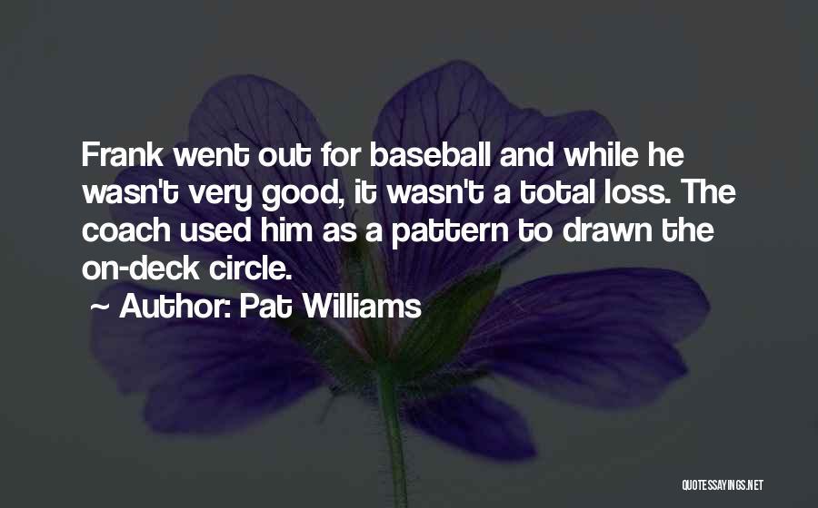 Mulan Ancestors Quotes By Pat Williams