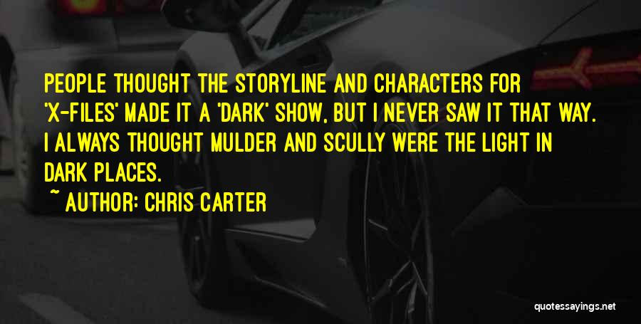 Mulder Scully Quotes By Chris Carter