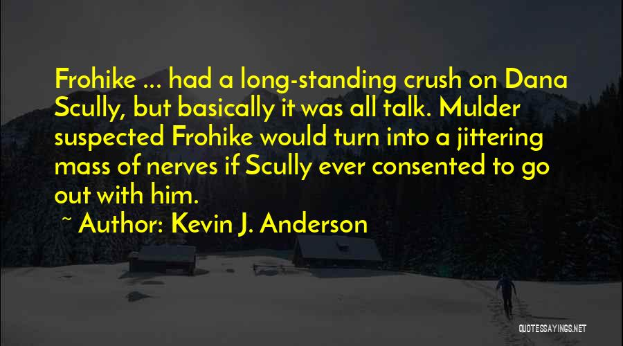 Mulder Scully Quotes By Kevin J. Anderson