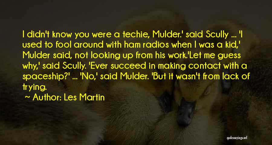 Mulder Scully Quotes By Les Martin
