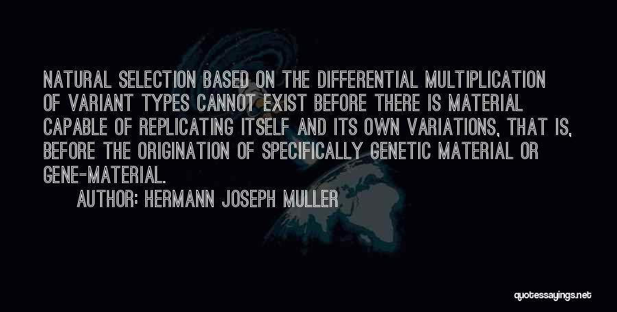 Multiplication Quotes By Hermann Joseph Muller