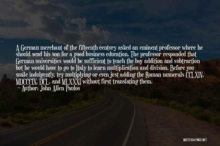 Multiplication Quotes By John Allen Paulos