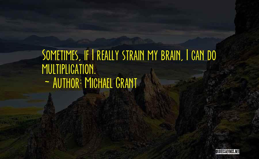 Multiplication Quotes By Michael Grant