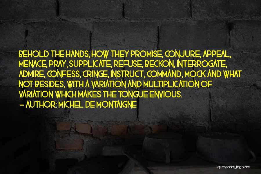 Multiplication Quotes By Michel De Montaigne