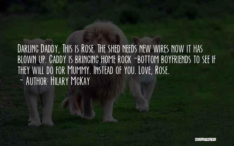 Mummy Love Quotes By Hilary McKay