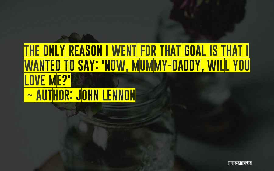 Mummy Love Quotes By John Lennon