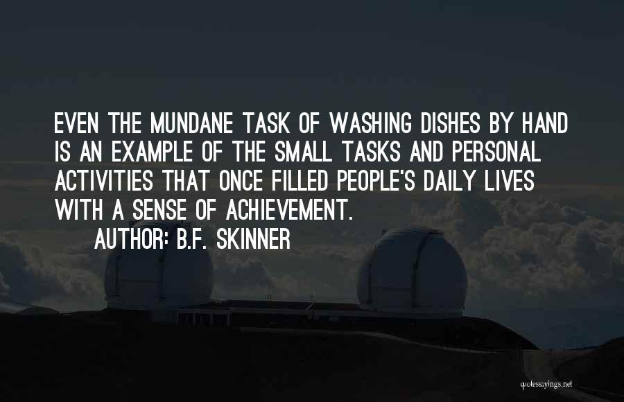 Mundane Tasks Quotes By B.F. Skinner