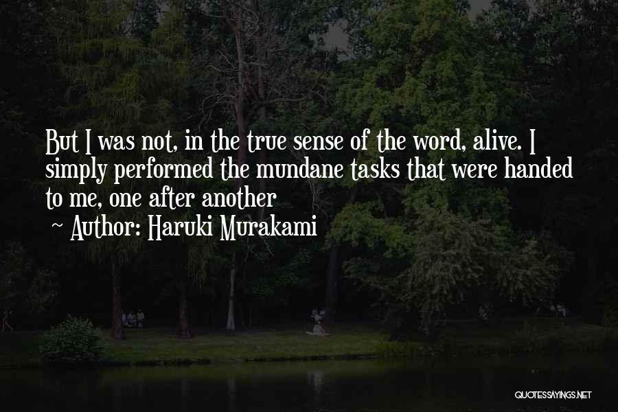 Mundane Tasks Quotes By Haruki Murakami