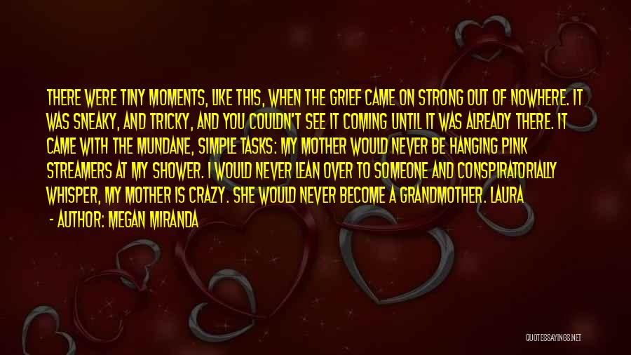 Mundane Tasks Quotes By Megan Miranda