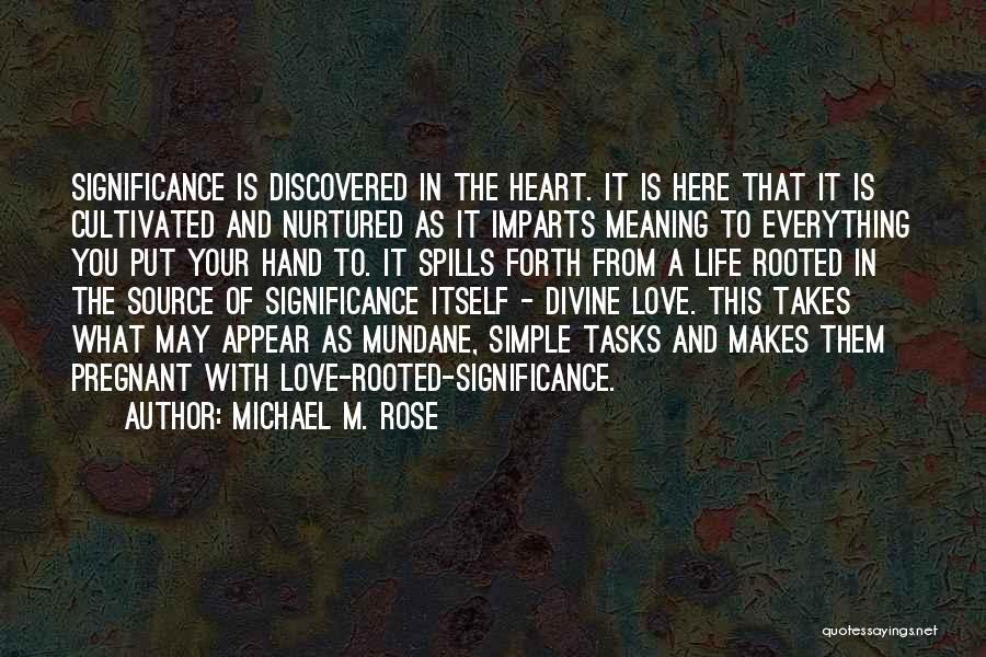 Mundane Tasks Quotes By Michael M. Rose