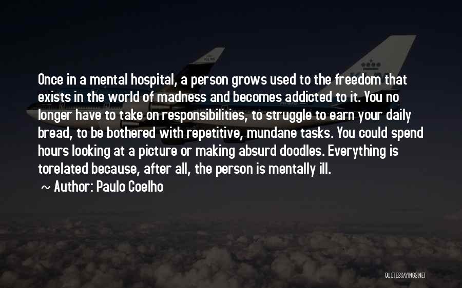 Mundane Tasks Quotes By Paulo Coelho