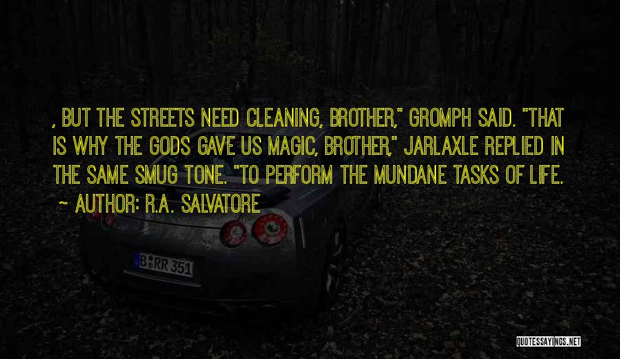 Mundane Tasks Quotes By R.A. Salvatore
