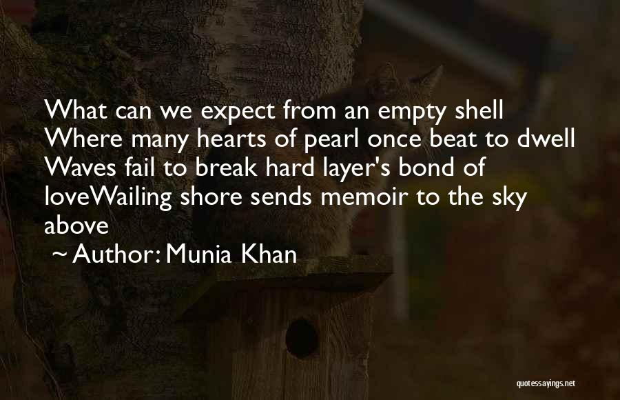 Munia Khan Quotes 1098287