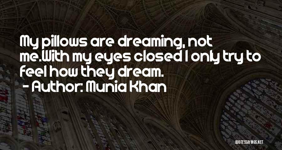 Munia Khan Quotes 1509313