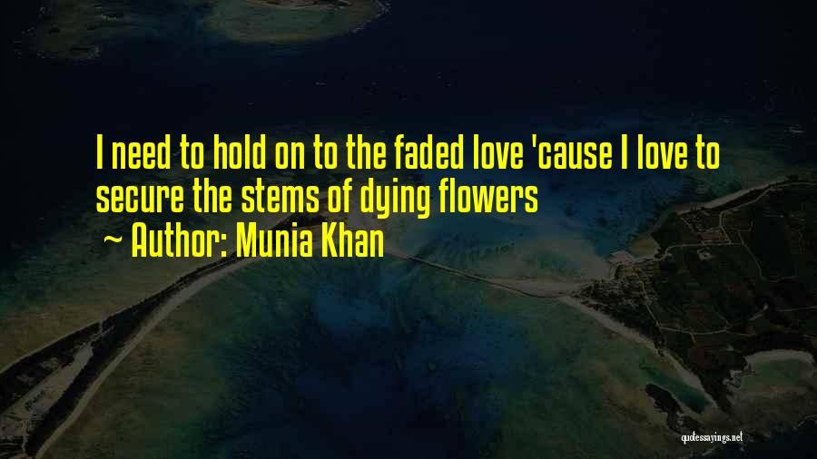 Munia Khan Quotes 1523216