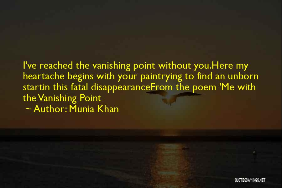 Munia Khan Quotes 1736254